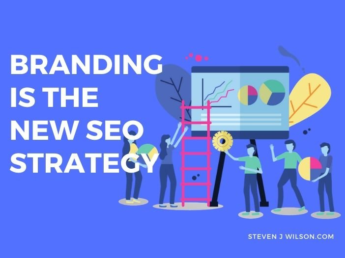Why Branding Should Be Your SEO Strategy For 2020