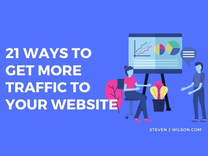 21 Ways To Drive More Traffic To Your Website