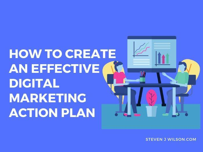 How to Create an Effective Digital Marketing Action Plan