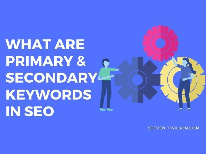 Primary Keywords and Secondary keywords in SEO