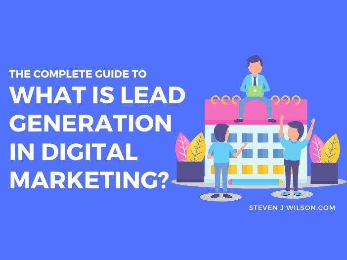 What Is Lead Generation In Digital Marketing?